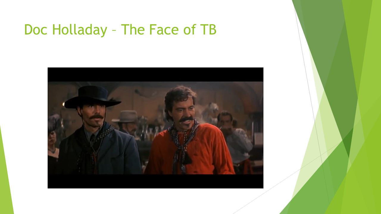 Doc Holladay – The Face of TB