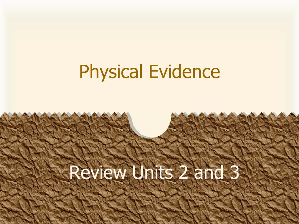 What is the main purpose of a crime lab? To identify and compare evidence Physical Evidence Review