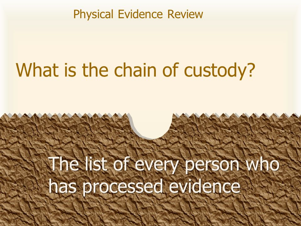 Who is the final evaluator of physical evidence? Jury Physical Evidence Review