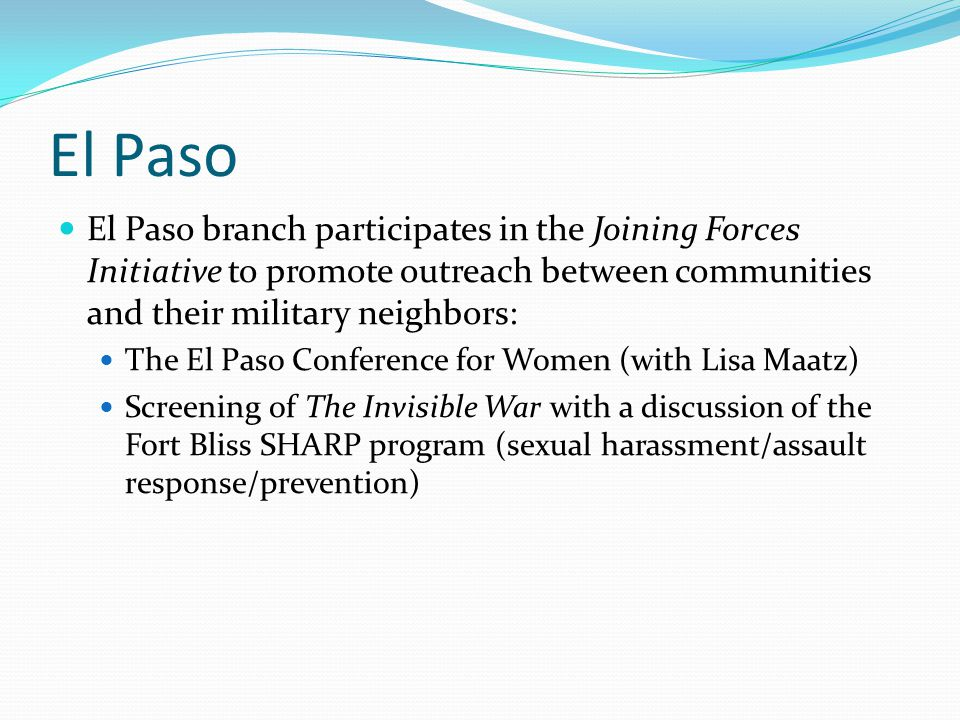 El Paso El Paso branch participates in the Joining Forces Initiative to promote outreach between communities and their military neighbors: The El Paso