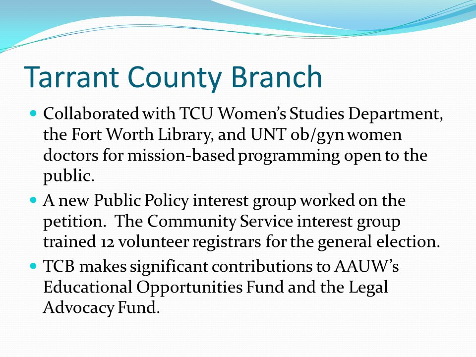 Tarrant County Branch Collaborated with TCU Women's Studies Department, the Fort Worth Library, and UNT ob/gyn women doctors for mission-based program