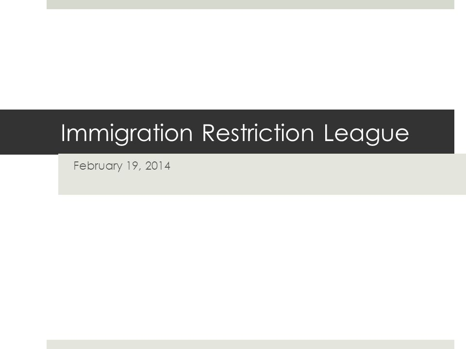 Immigration Restriction League February 19, 2014
