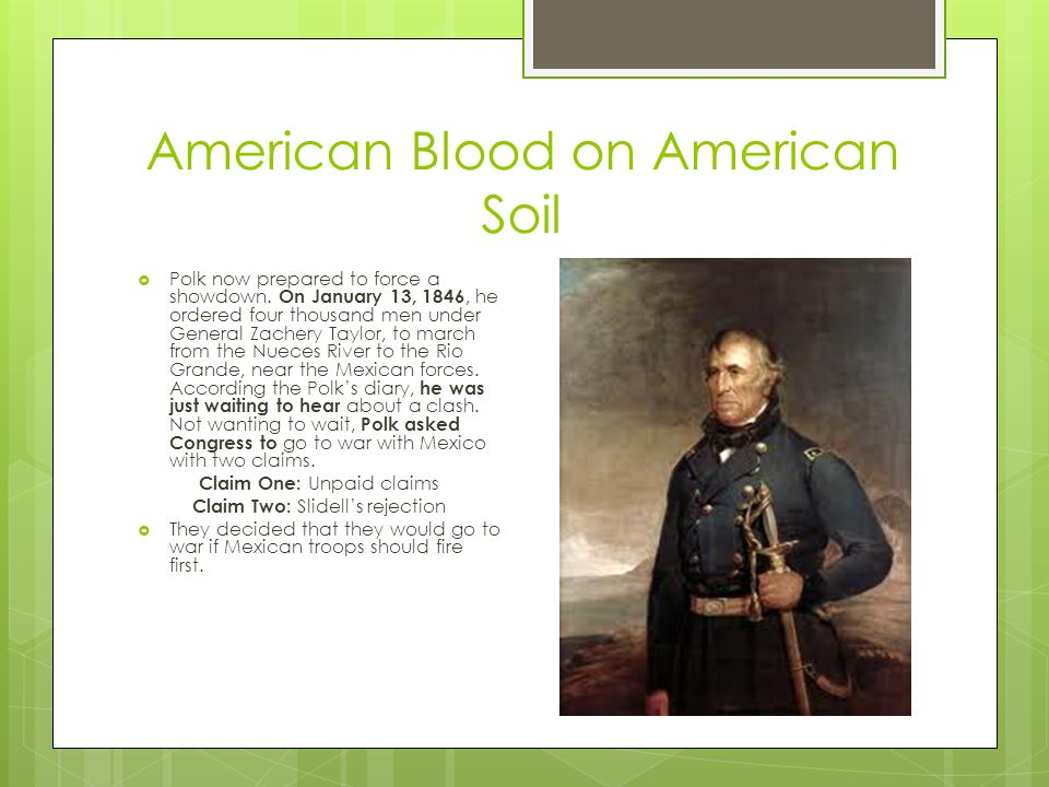 American Blood on American Soil  Polk now prepared to force a showdown.