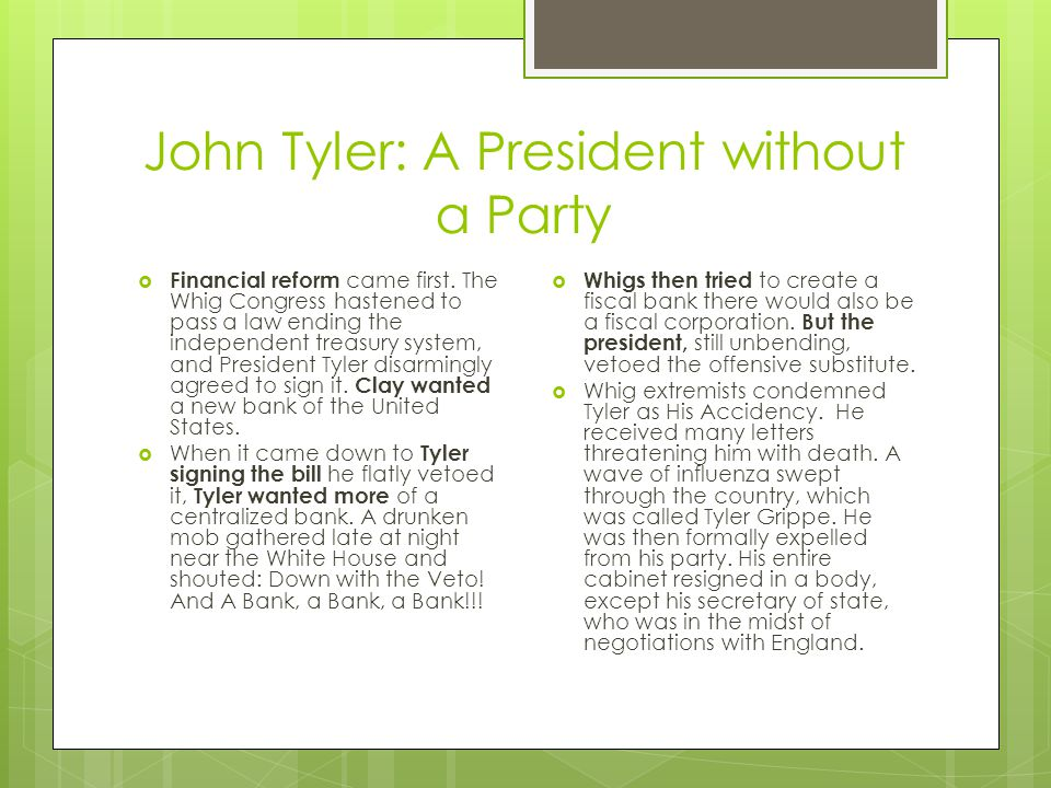 John Tyler: A President without a Party  Financial reform came first.
