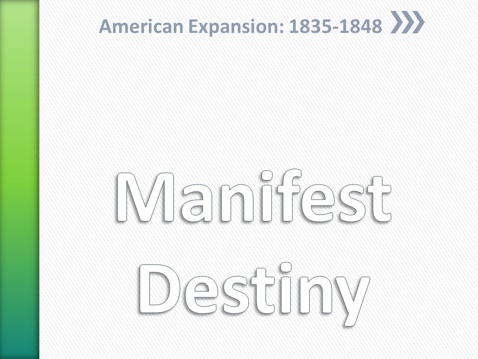 American Expansion: 1835-1848