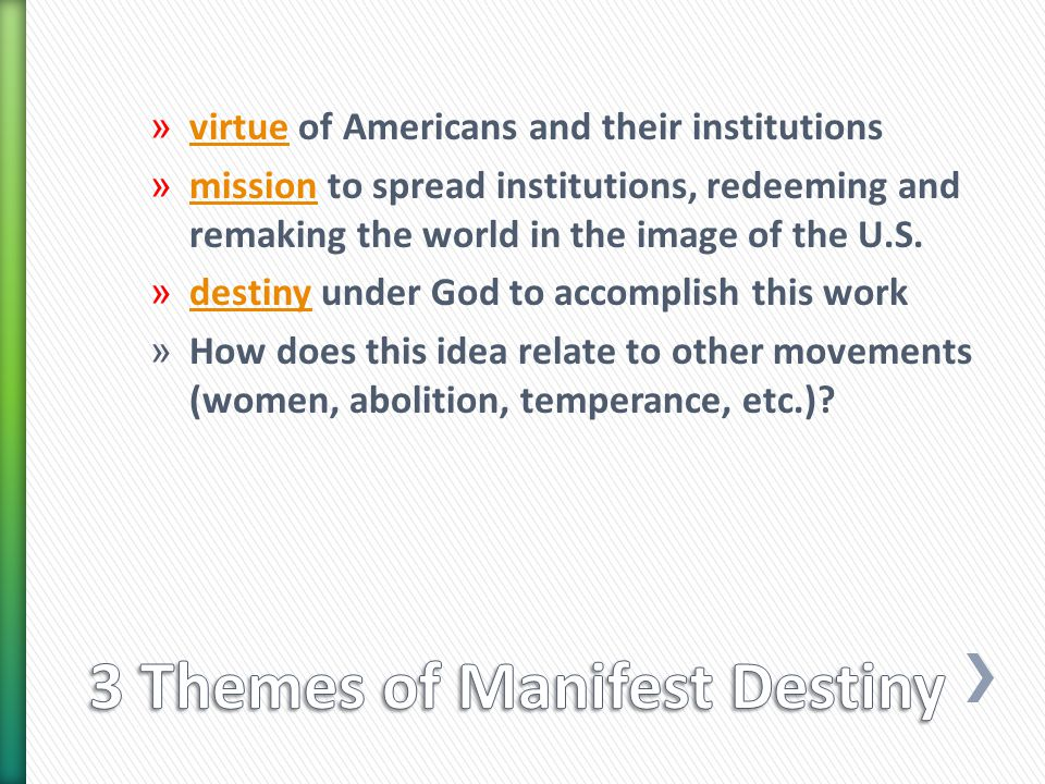 » virtue of Americans and their institutions virtue » mission to spread institutions, redeeming and remaking the world in the image of the U.S.