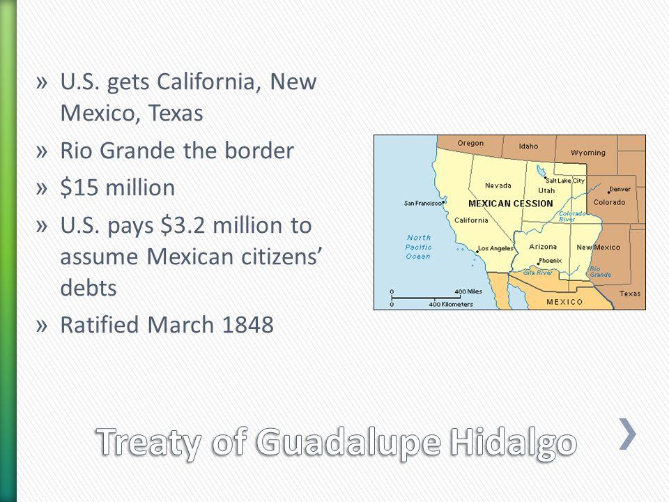 » U.S. gets California, New Mexico, Texas » Rio Grande the border » $15 million » U.S.