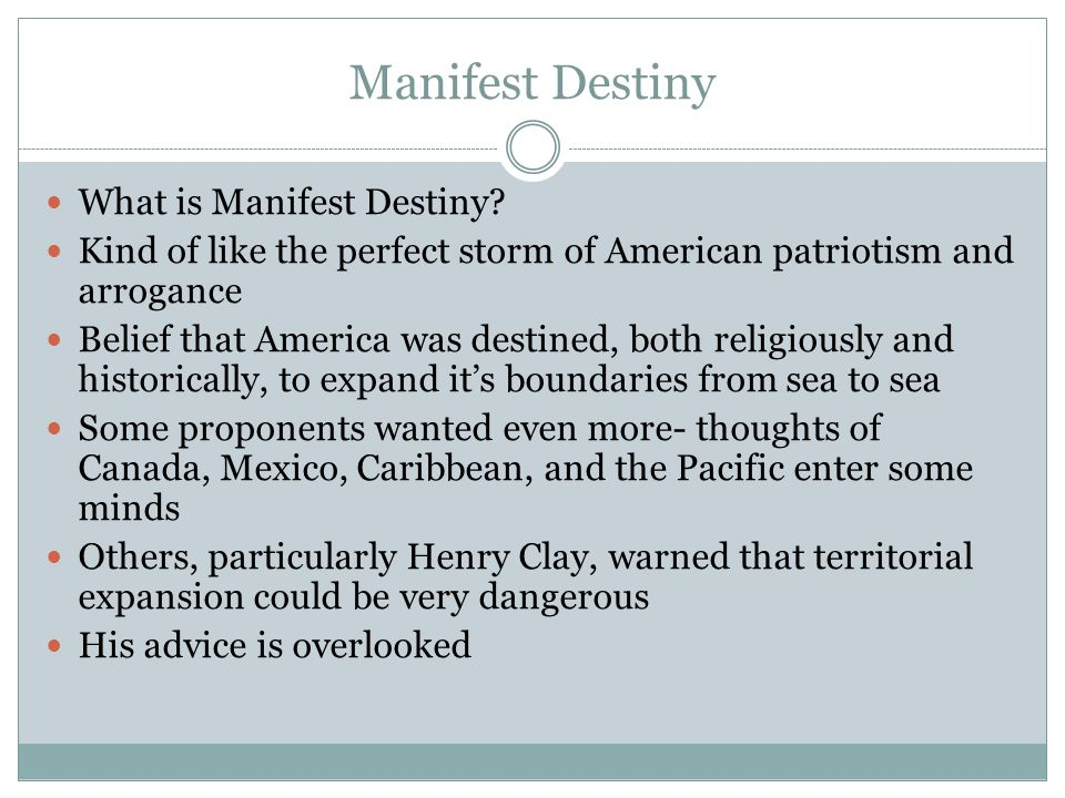 Manifest Destiny What is Manifest Destiny.