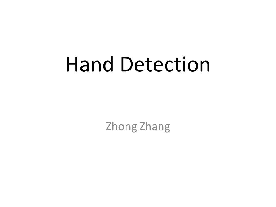 Hand Detection Zhong Zhang