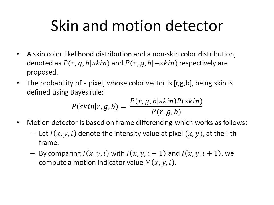 Skin and motion detector