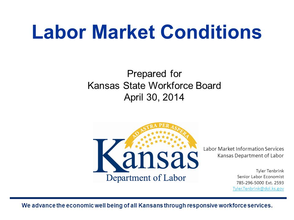 We advance the economic well being of all Kansans through responsive workforce services.