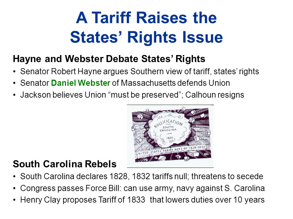 A Tariff Raises the States' Rights Issue Hayne and Webster Debate States' Rights Senator Robert Hayne argues Southern view of tariff, states' rights S