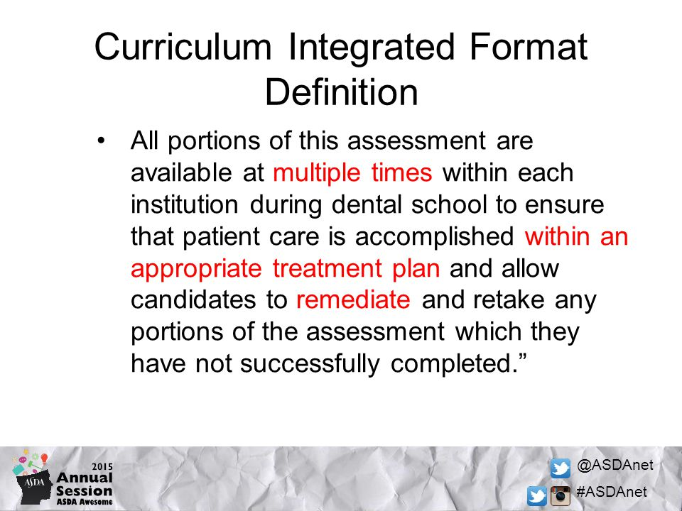 @ASDAnet #ASDAnet Curriculum Integrated Format Definition All portions of this assessment are available at multiple times within each institution duri