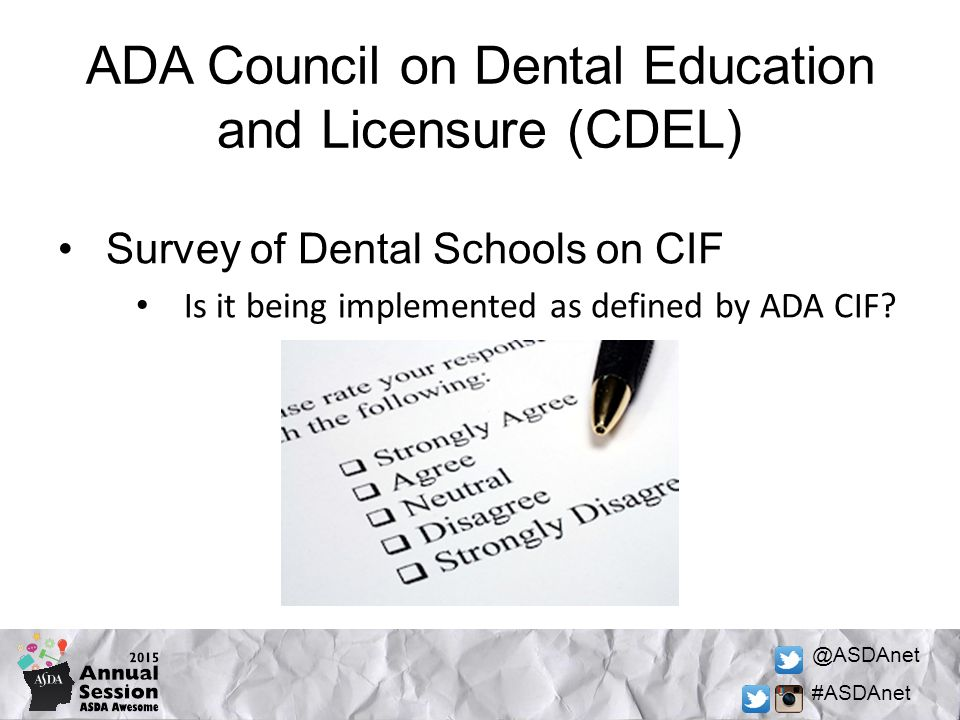 @ASDAnet #ASDAnet ADA Council on Dental Education and Licensure (CDEL) Survey of Dental Schools on CIF Is it being implemented as defined by ADA CIF
