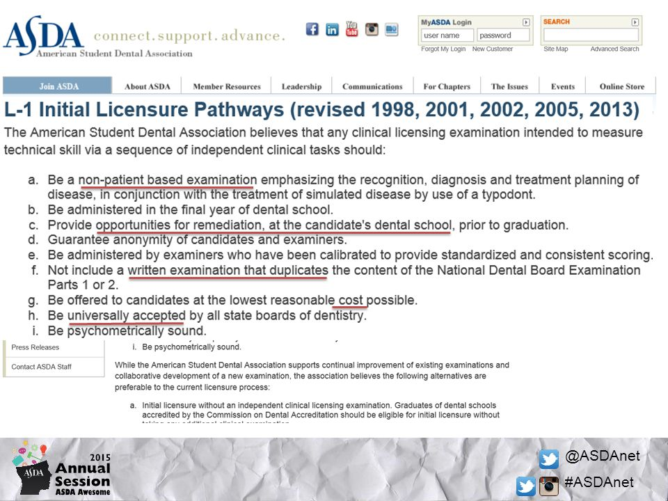 @ASDAnet #ASDAnet Similar Policies ADEA Goals: In 2011, called for elimination of live patients from dental licensure by 2015 All states should offer methods of licensure in dentistry that include Advanced education of at least one year Portfolio assessment Other non-live patient-based methods