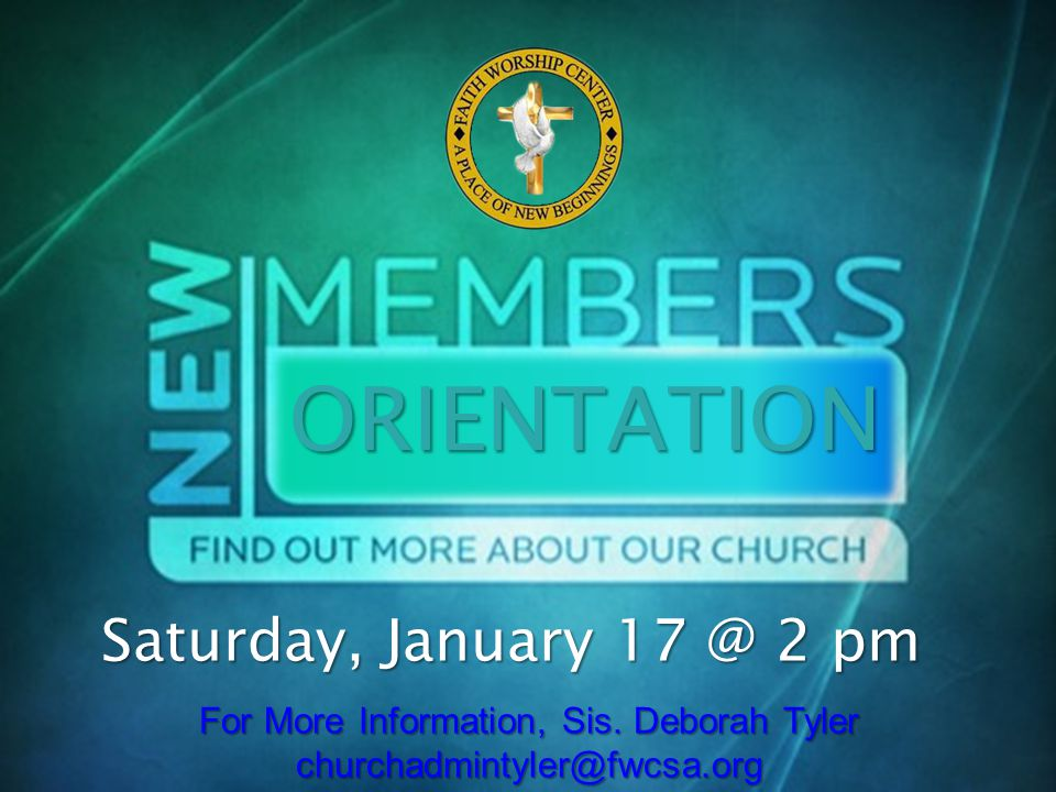 ORIENTATION Saturday, January 17 @ 2 pm For More Information, Sis.