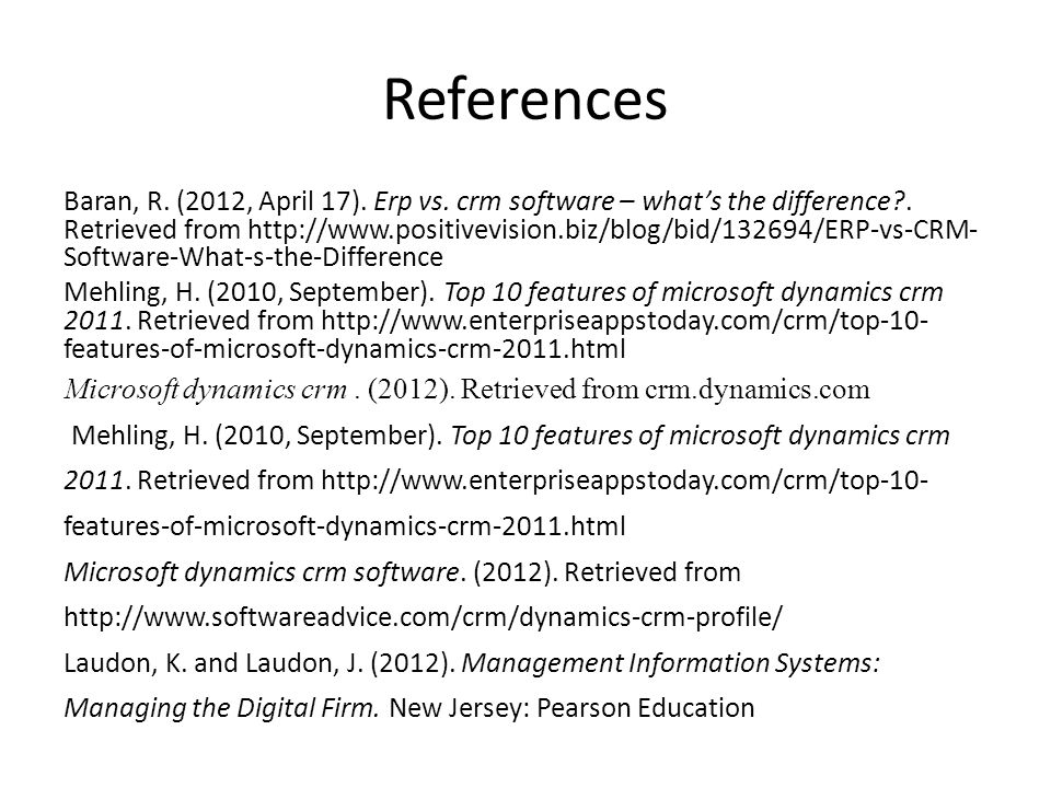 References Baran, R. (2012, April 17). Erp vs. crm software – what's the difference?.