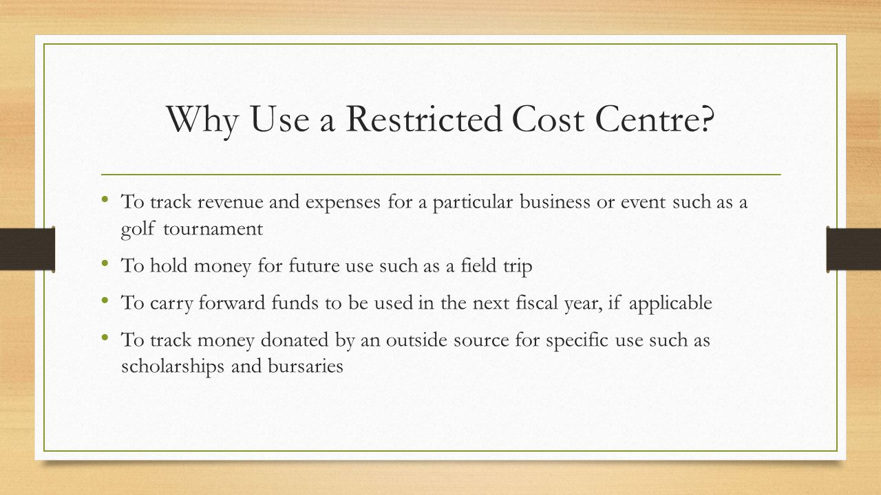 Why Use a Restricted Cost Centre.