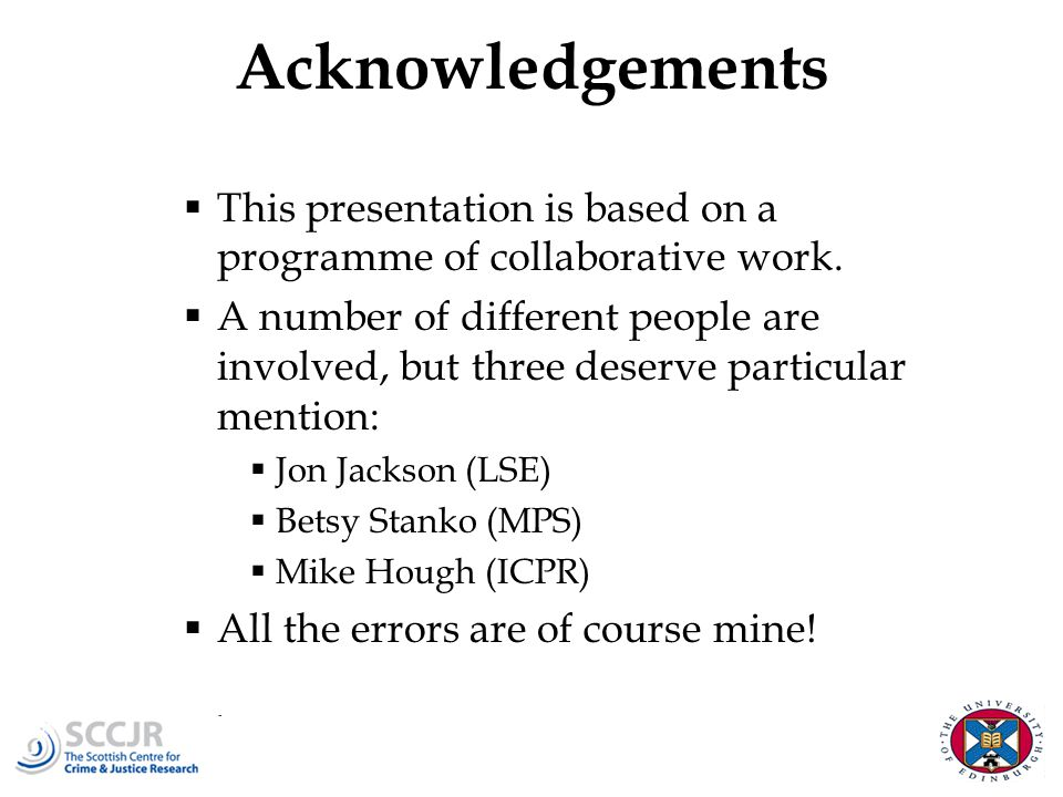 Acknowledgements  This presentation is based on a programme of collaborative work.