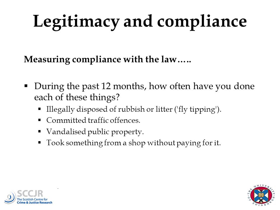 Legitimacy and compliance Measuring compliance with the law…..