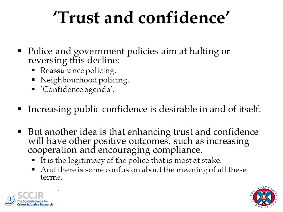 'Trust and confidence'  Police and government policies aim at halting or reversing this decline:  Reassurance policing.