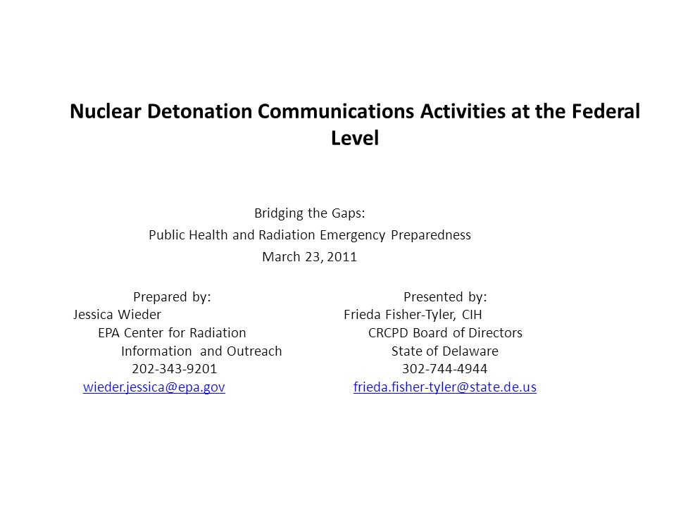 Nuclear Detonation Communications Activities at the Federal Level Bridging the Gaps: Public Health and Radiation Emergency Preparedness March 23, 2011