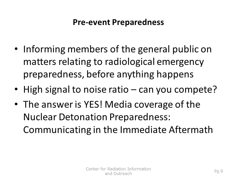 Pre-event Preparedness Informing members of the general public on matters relating to radiological emergency preparedness, before anything happens Hig