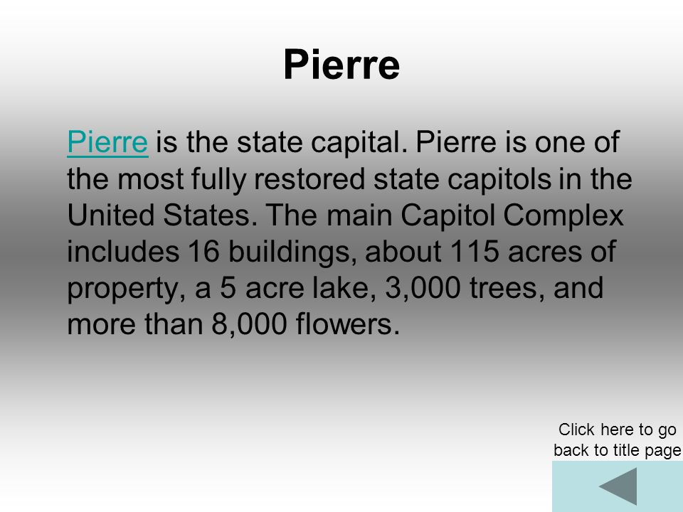 Pierre Pierre is the state capital.