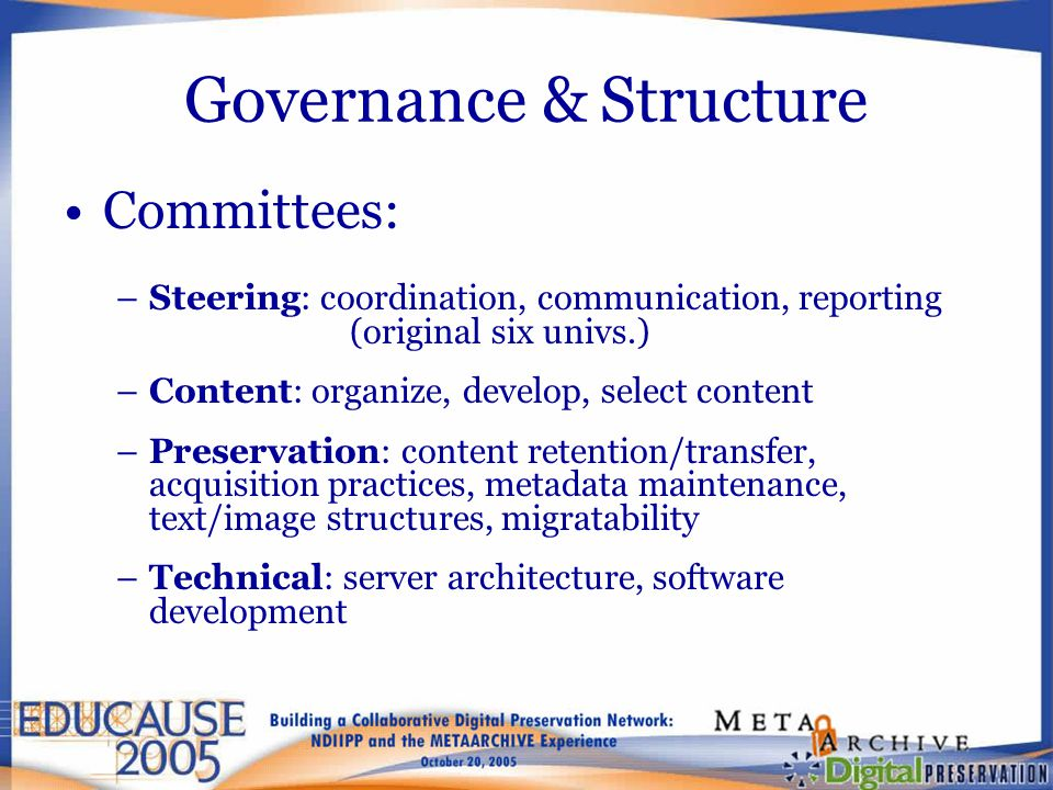 Governance & Structure Committees: –Steering: coordination, communication, reporting (original six univs.) –Content: organize, develop, select content
