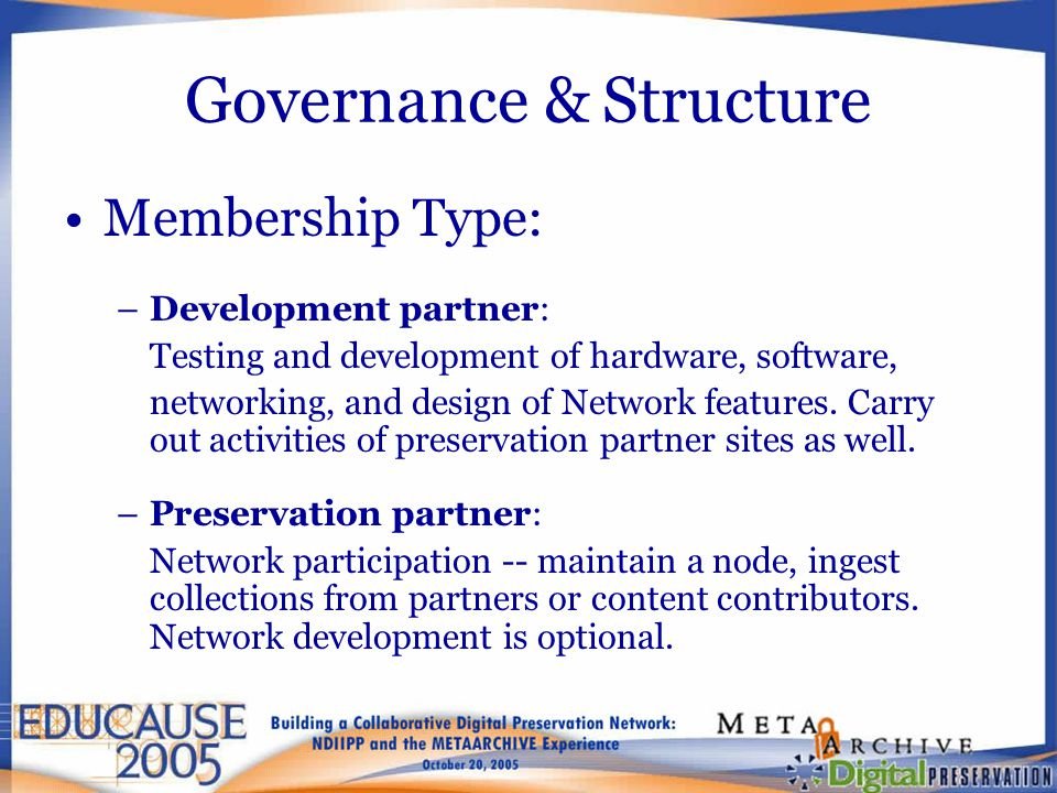 Governance & Structure Membership Type: –Development partner: Testing and development of hardware, software, networking, and design of Network features.