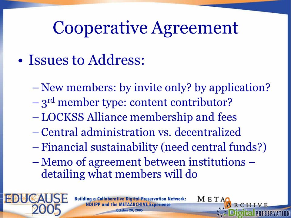 Cooperative Agreement Issues to Address: –New members: by invite only.