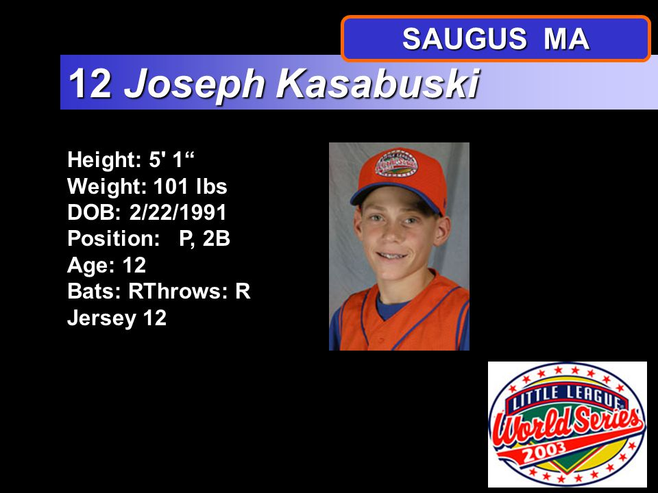 """Height: 5' 0.5"""" Weight: 98 lbs DOB: 4/25/1991 Position: OF Age: 12 Bats: LThrows: R Jersey 9 9 Dario Pizzano SAUGUS MA"""