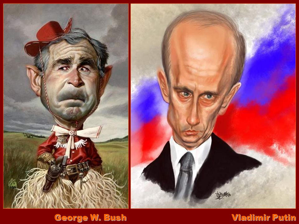 George W. Bush Vladimir Putin
