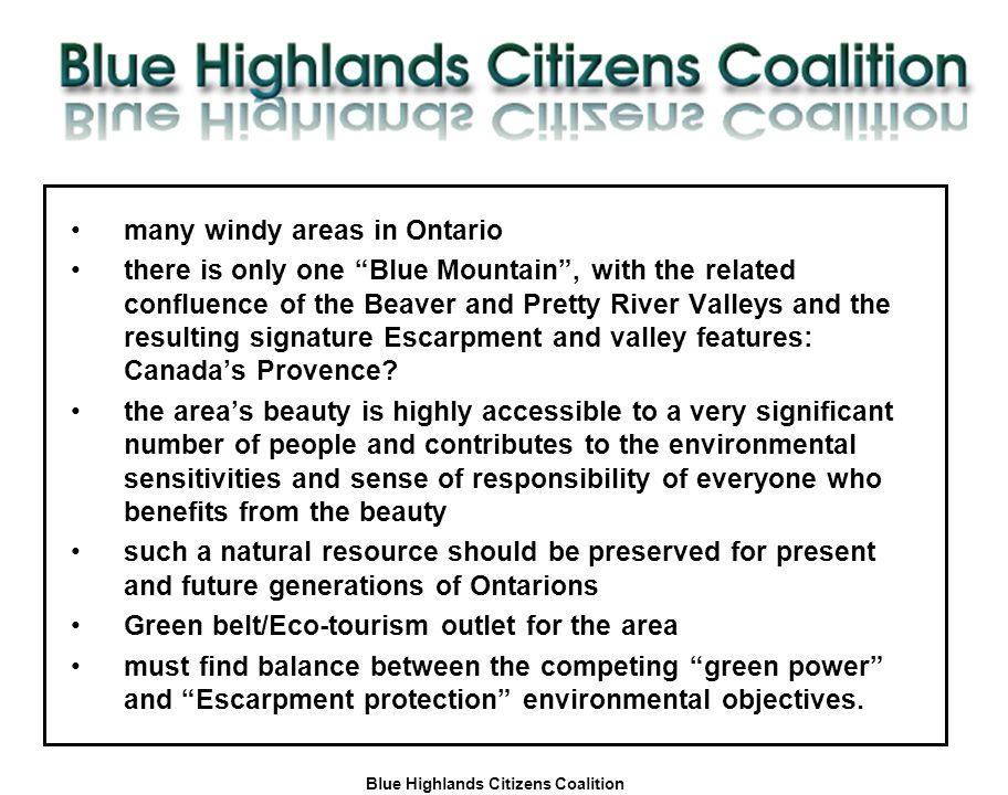 "Blue Highlands Citizens Coalition www.bhcc.ca Local Control/Responsible and Informed Decision-Making many windy areas in Ontario there is only one ""Bl"