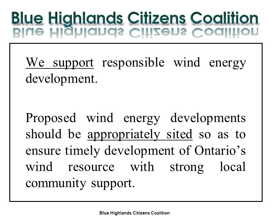 Blue Highlands Citizens Coalition www.bhcc.ca Local Control/Responsible and Informed Decision-Making We support responsible wind energy development.