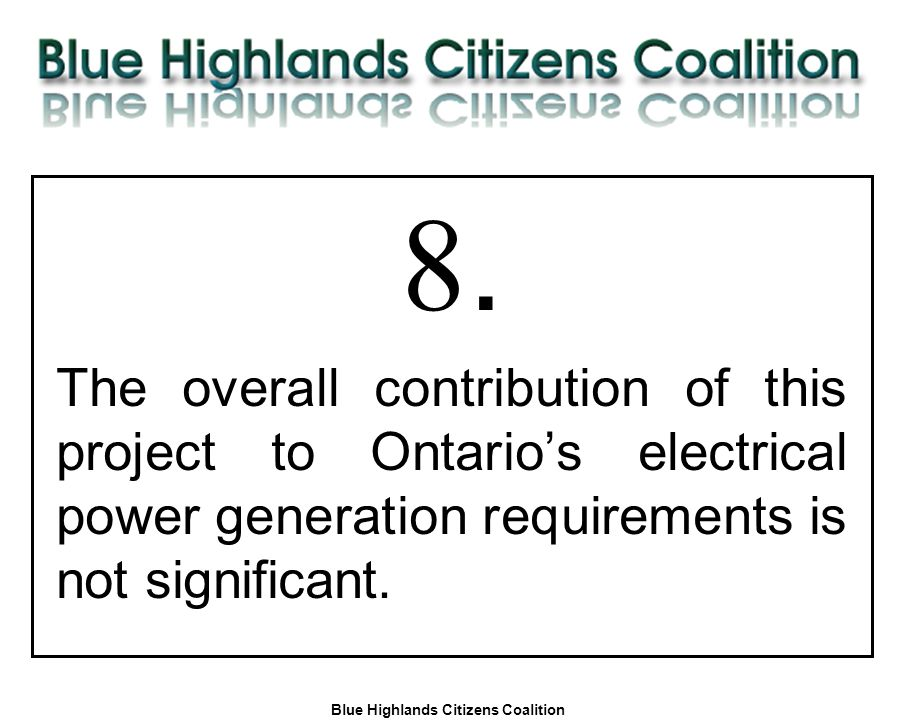 Blue Highlands Citizens Coalition www.bhcc.ca Local Control/Responsible and Informed Decision-Making 8. The overall contribution of this project to On