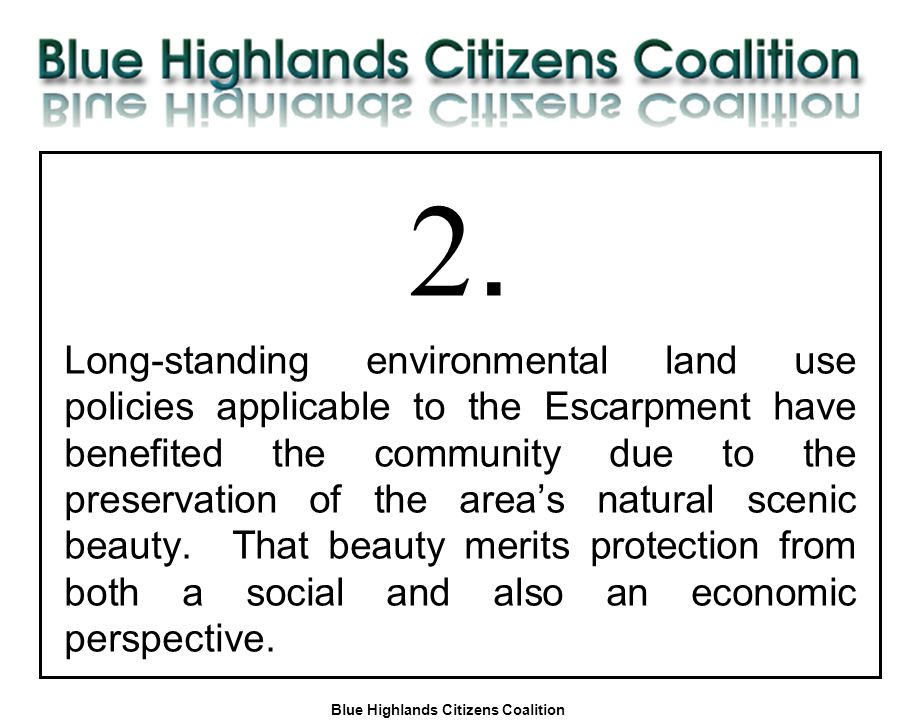 Blue Highlands Citizens Coalition www.bhcc.ca Local Control/Responsible and Informed Decision-Making 2. Long-standing environmental land use policies
