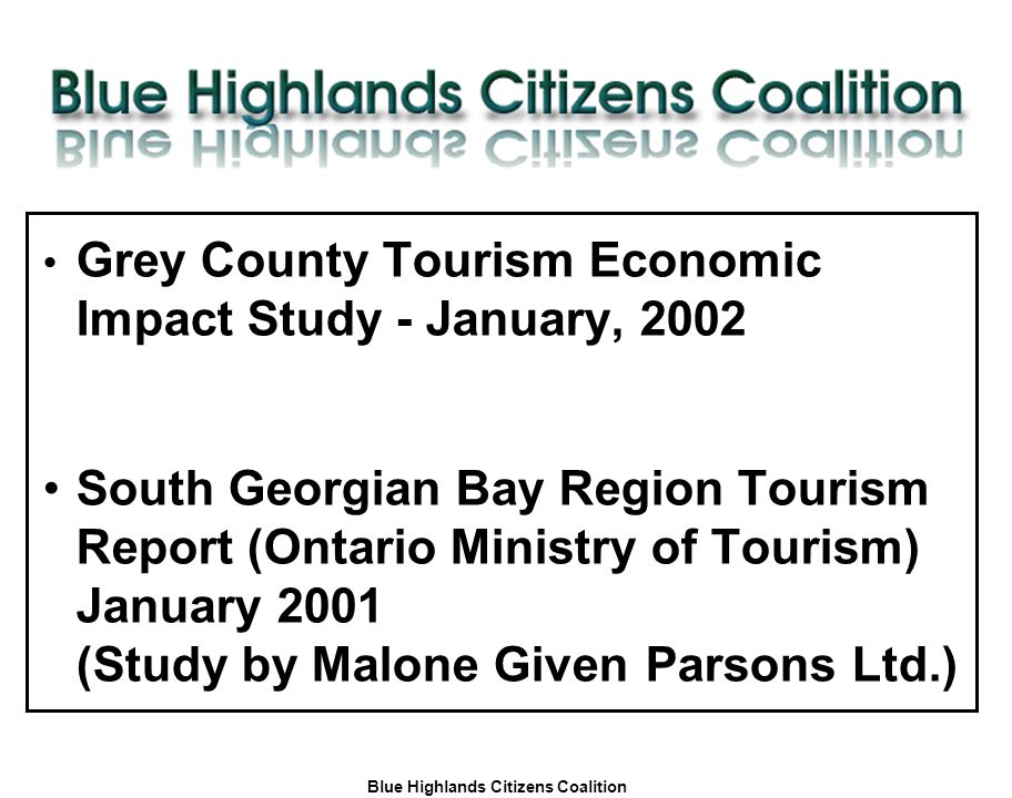 Blue Highlands Citizens Coalition www.bhcc.ca Local Control/Responsible and Informed Decision-Making Grey County Tourism Economic Impact Study - Janua