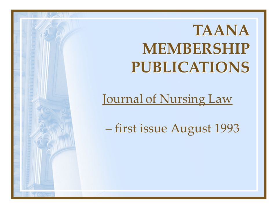 Journal of Nursing Law – first issue August 1993 TAANA MEMBERSHIP PUBLICATIONS