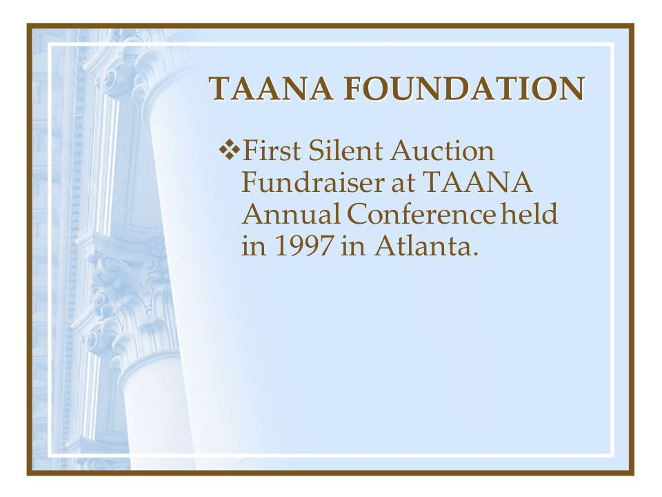 TAANA FOUNDATION  First Silent Auction Fundraiser at TAANA Annual Conference held in 1997 in Atlanta.