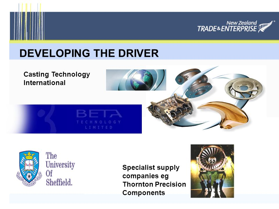 DEVELOPING THE DRIVER Casting Technology International Specialist supply companies eg Thornton Precision Components