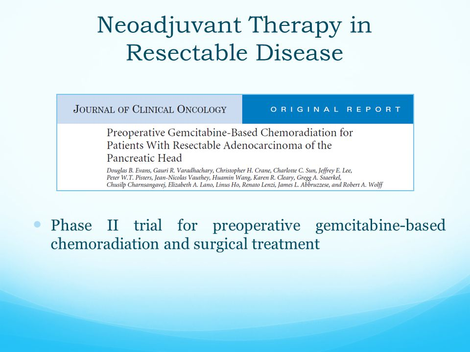 Neoadjuvant Therapy in Resectable Disease Phase II trial for preoperative gemcitabine-based chemoradiation and surgical treatment