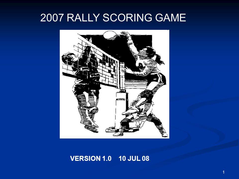 1 2007 RALLY SCORING GAME VERSION 1.0 10 JUL 08