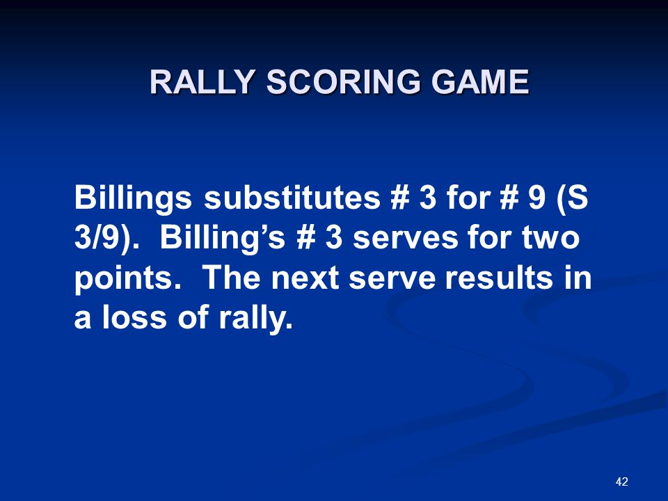 42 Billings substitutes # 3 for # 9 (S 3/9). Billing's # 3 serves for two points.