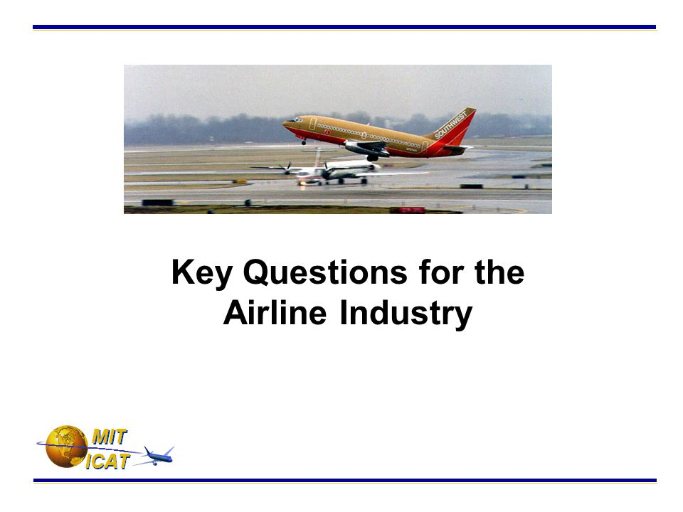 Key Questions for the Airline Industry