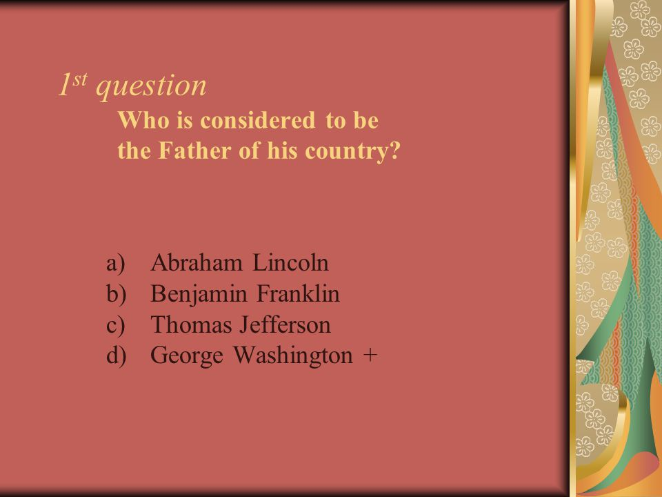 12 th question Which of the U.S.President gave freedom to the American slaves.