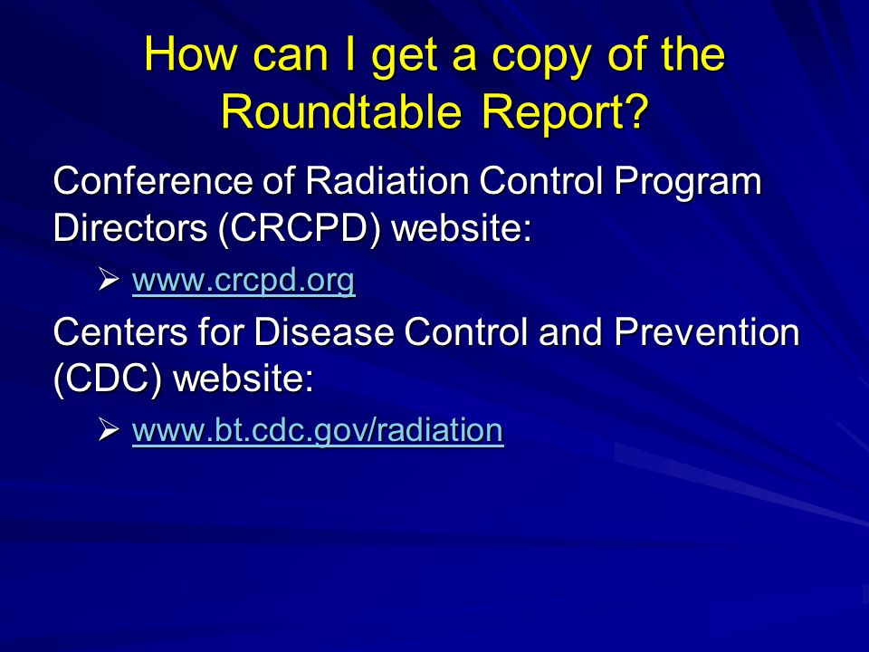 How can I get a copy of the Roundtable Report.