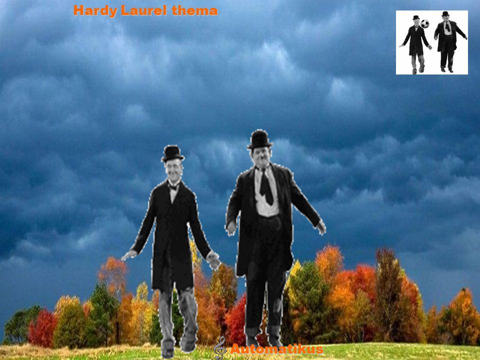 Hardy Laurel thema Automatikus 00:44 = 044 sec