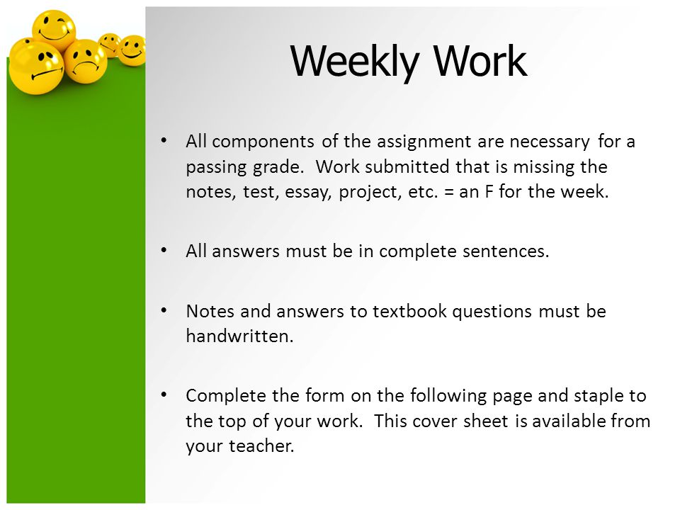 Weekly Work All components of the assignment are necessary for a passing grade.