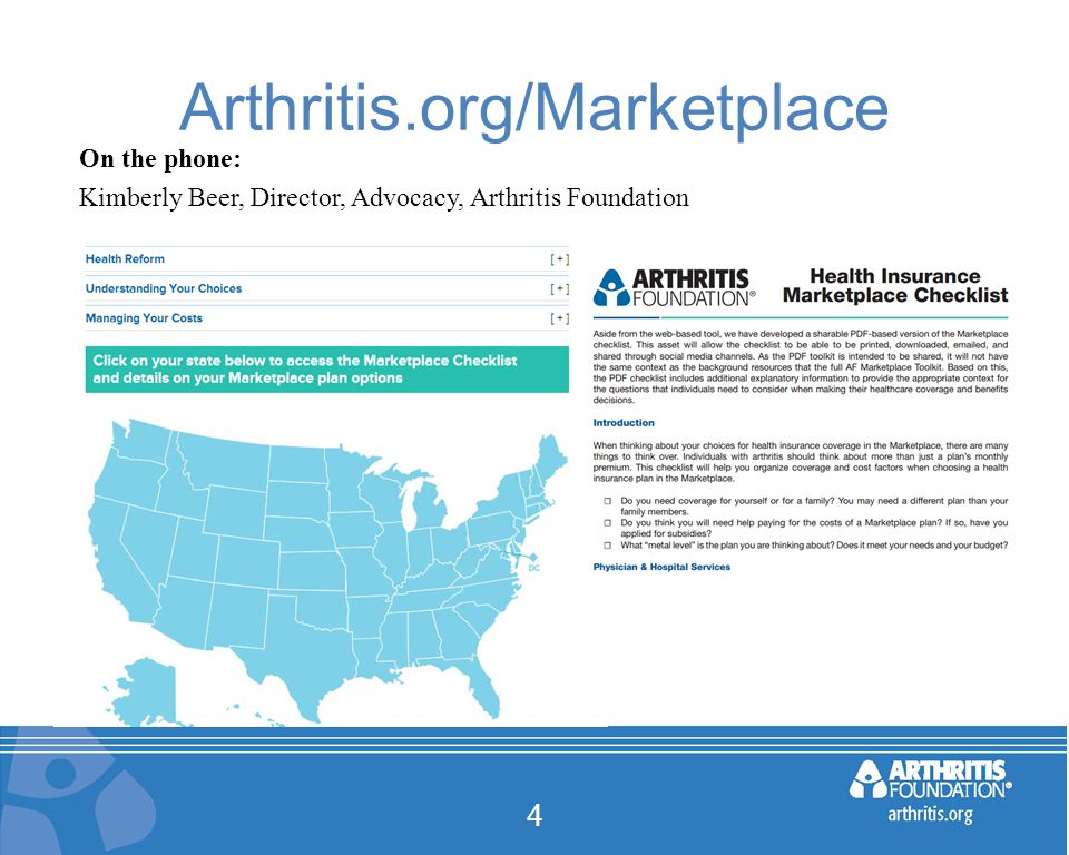 Arthritis.org/Marketplace 4 On the phone: Kimberly Beer, Director, Advocacy, Arthritis Foundation